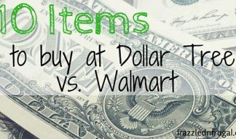 10 Items to Buy at Dollar Tree VS Walmart