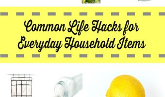 10 Common Life Hacks from Normal Household Items
