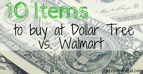 10 Items to Buy at Dollar Tree VS Walmart | Frazzled N Frugal
